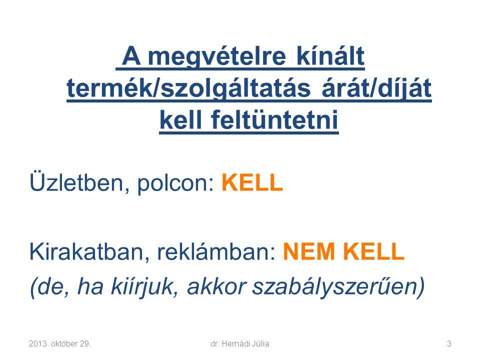 Rossz példák: 2013. október 29.dr. Hernádi Júlia14