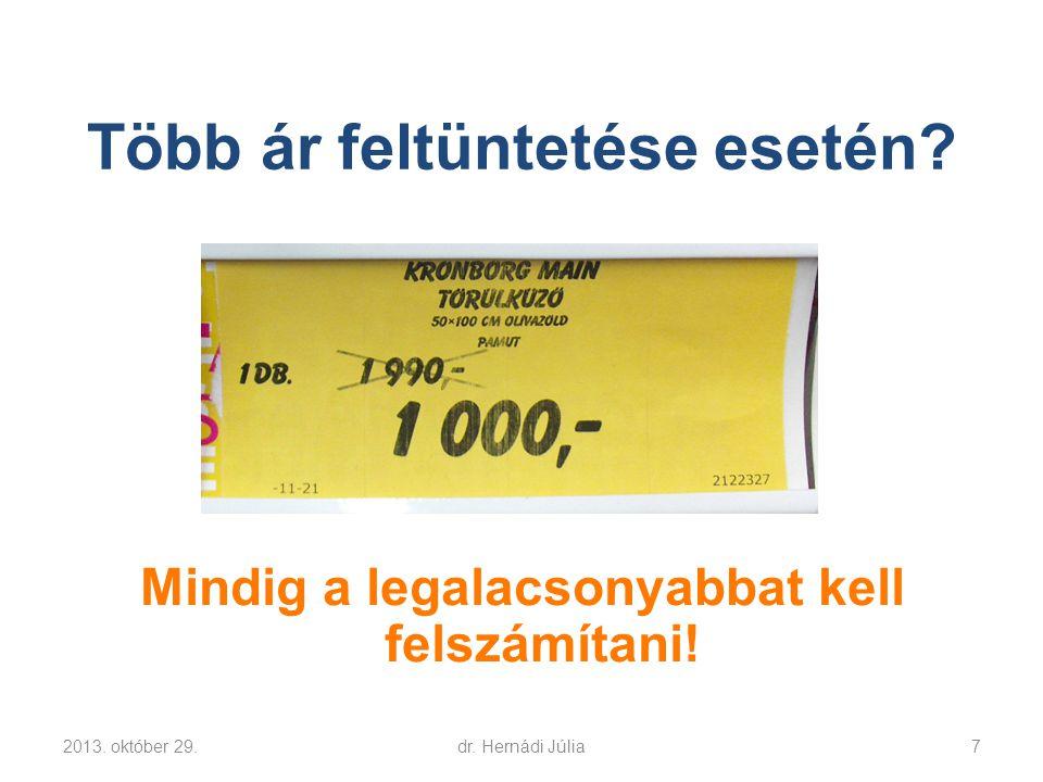 … akár összecsomagolt (azonos márka, azonos terméktípus)… 2013. október 29.dr. Hernádi Júlia18
