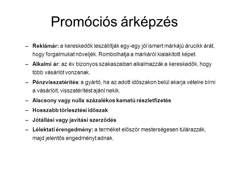 Promóciós árképzés –Reklámár: a kereskedők leszállítják egy-egy jól ismert márkájú árucikk árát, hogy forgalmukat növeljék.