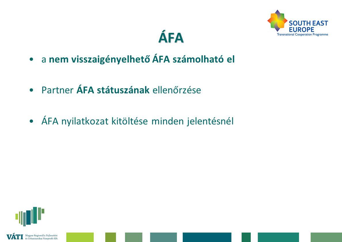 ÁFA a nem visszaigényelhető ÁFA számolható el Partner ÁFA státuszának ellenőrzése ÁFA nyilatkozat kitöltése minden jelentésnél