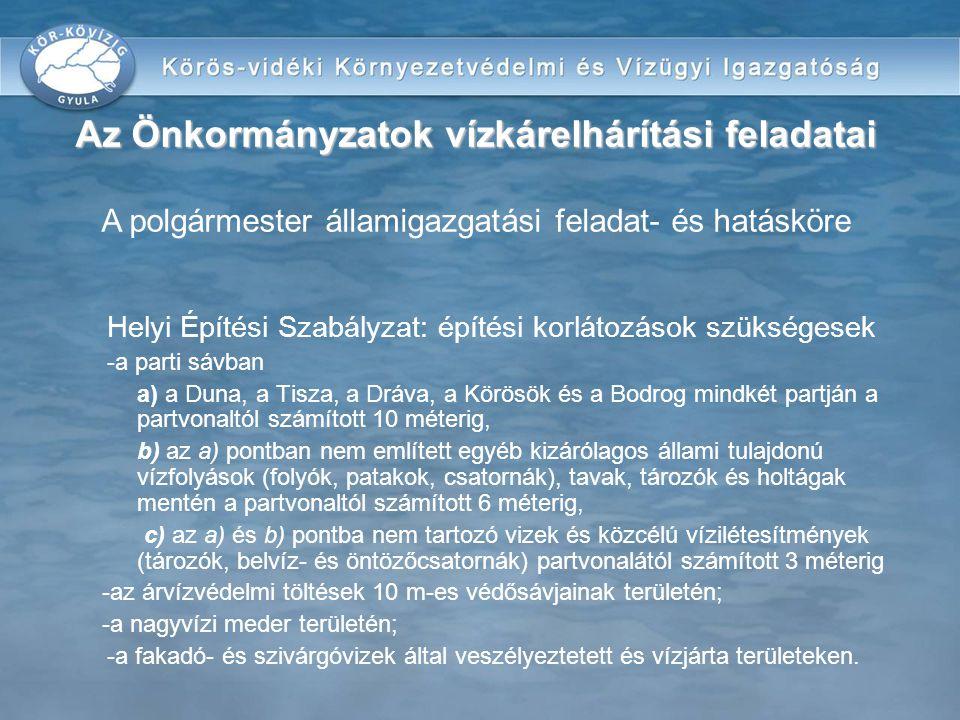 Helyi Építési Szabályzat: építési korlátozások szükségesek -a parti sávban a) a Duna, a Tisza, a Dráva, a Körösök és a Bodrog mindkét partján a partvo