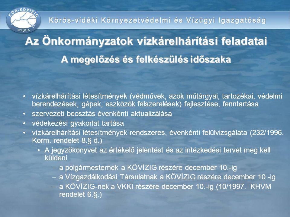 vízkárelhárítási létesítmények (védművek, azok műtárgyai, tartozékai, védelmi berendezések, gépek, eszközök felszerelések) fejlesztése, fenntartása sz
