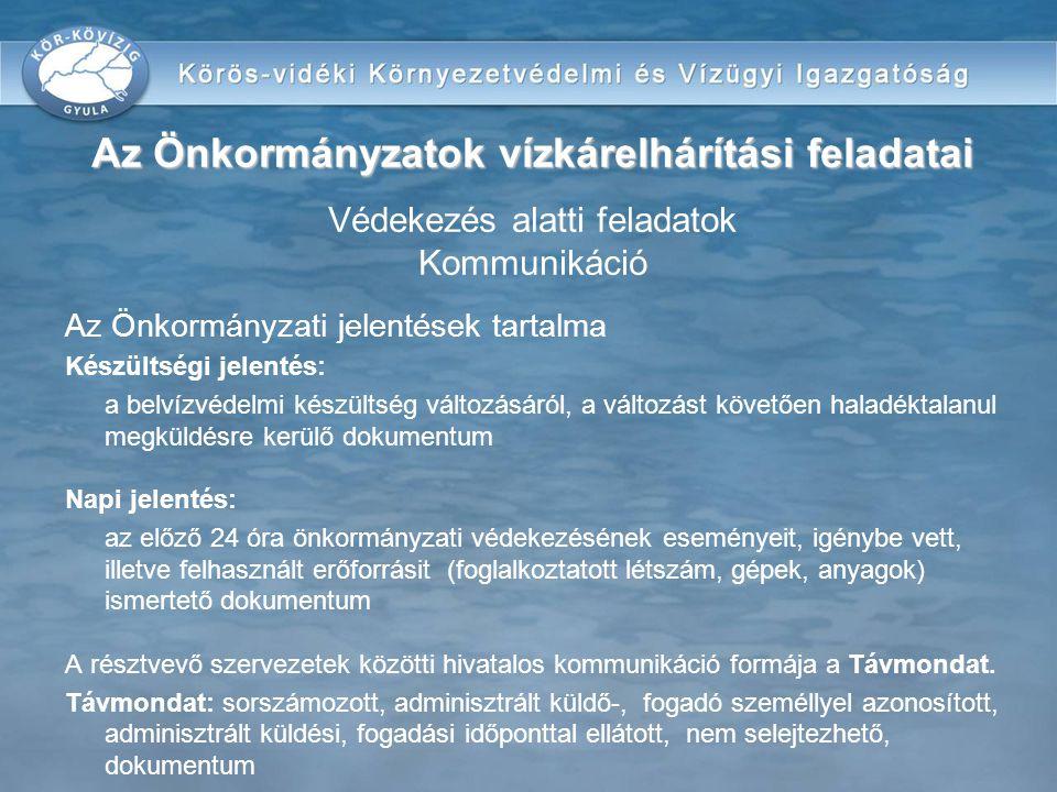 Az Önkormányzati jelentések tartalma Készültségi jelentés: a belvízvédelmi készültség változásáról, a változást követően haladéktalanul megküldésre ke