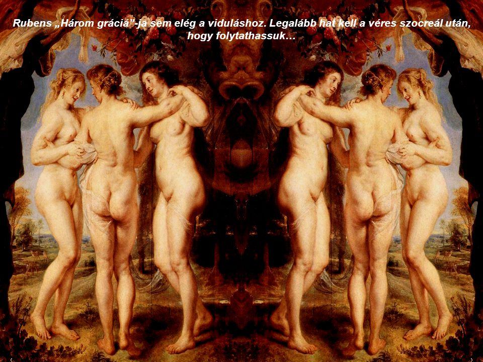 """Rubens """"Három gráciá""""-ja sem elég a viduláshoz. Legalább hat kell a véres szocreál után, hogy folytathassuk…"""