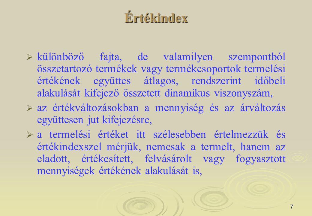 18 Indexsorok   Állandó súlyú indexsor: esetén a súlyokat az indexsor minden tagjánál változatlannak vesszük.