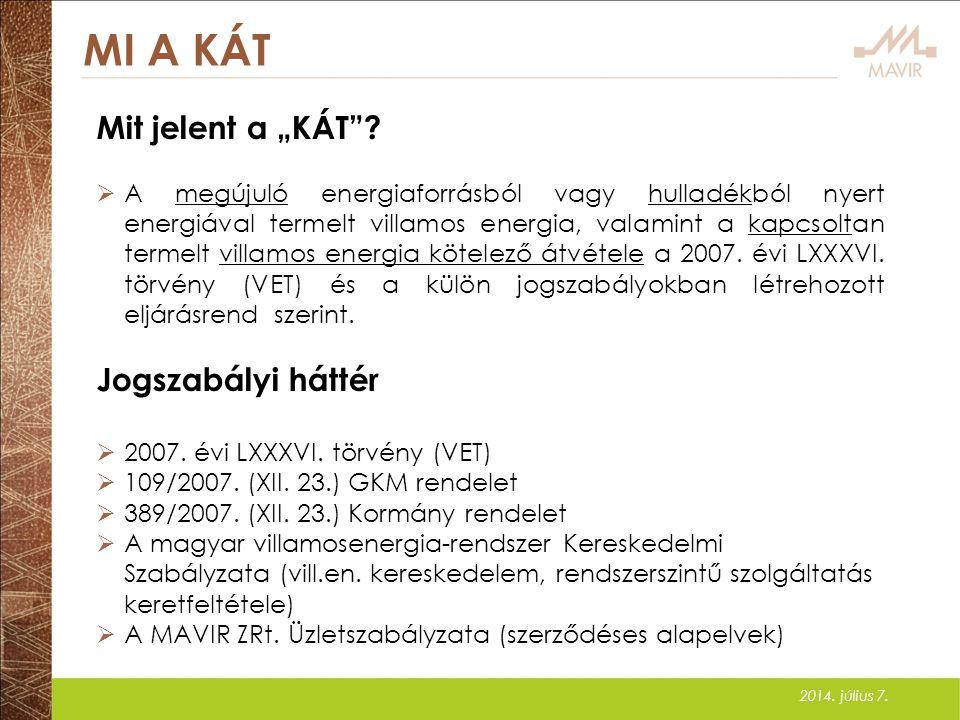 2014. július 7. KÁT ÁTADOTT A HAZAI NETTÓ TERMELÉSHEZ KÉPEST 14