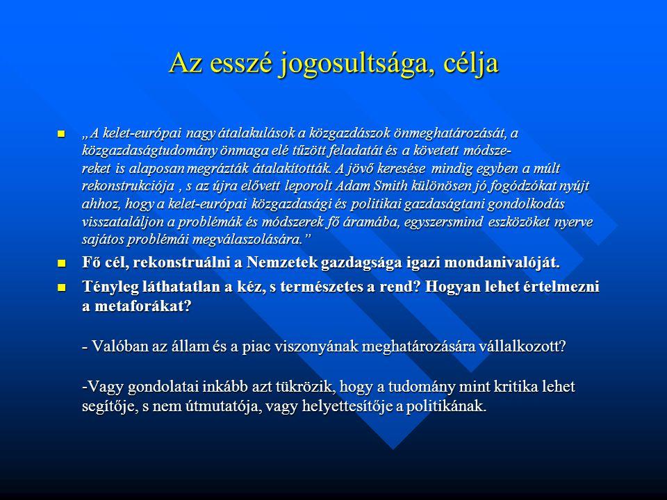"""Az esszé jogosultsága, célja """"A kelet-európai nagy átalakulások a közgazdászok önmeghatározását, a közgazdaságtudomány önmaga elé tűzött feladatát és"""