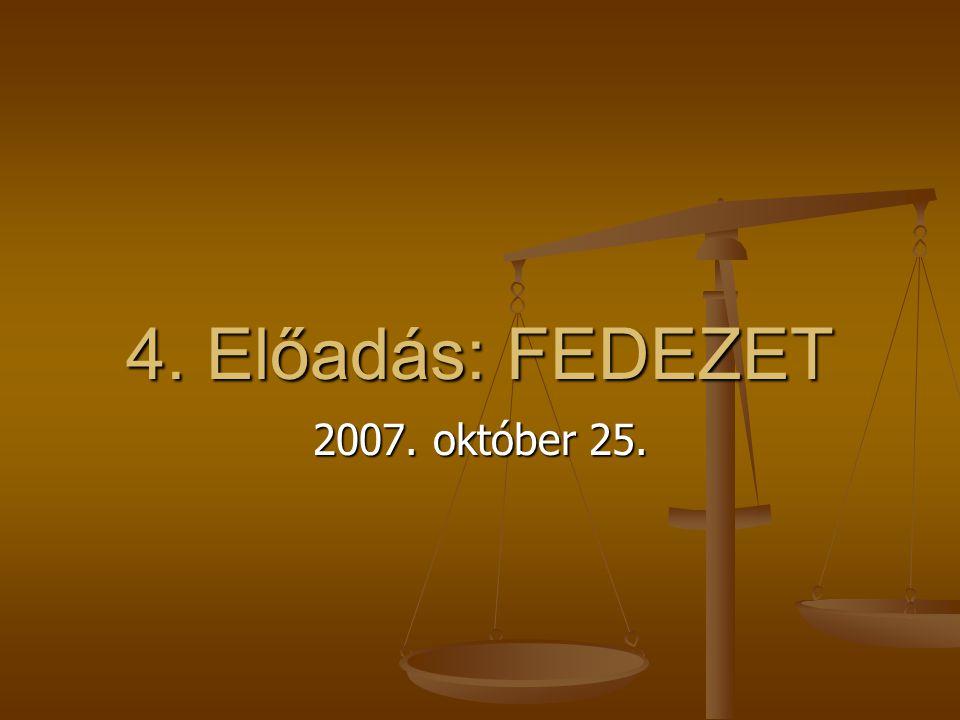 4. Előadás: FEDEZET 2007. október 25.