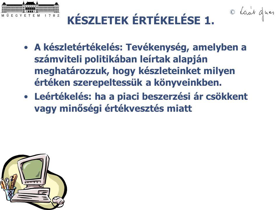 © KÉSZLETEK ÉRTÉKELÉSE 1.