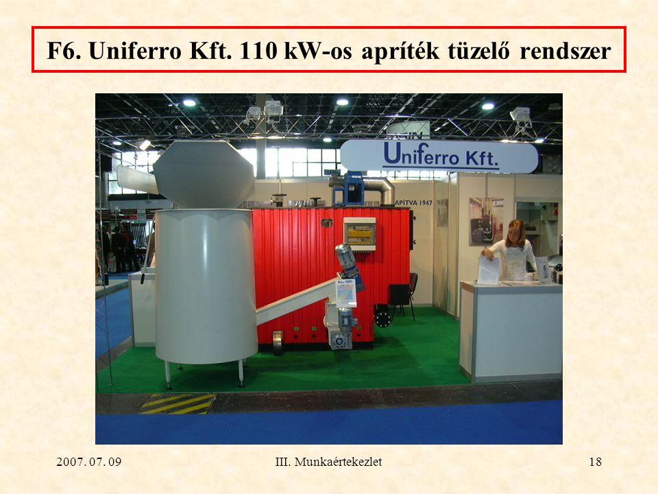 2007. 07. 09III. Munkaértekezlet18 F6. Uniferro Kft. 110 kW-os apríték tüzelő rendszer