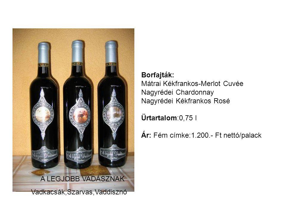 Borfajták: Mátrai Kékfrankos-Merlot Cuvée Nagyrédei Chardonnay Nagyrédei Kékfrankos Rosé Ürtartalom:0,75 l Ár: Fém címke:1.200.- Ft nettó/palack A LEG