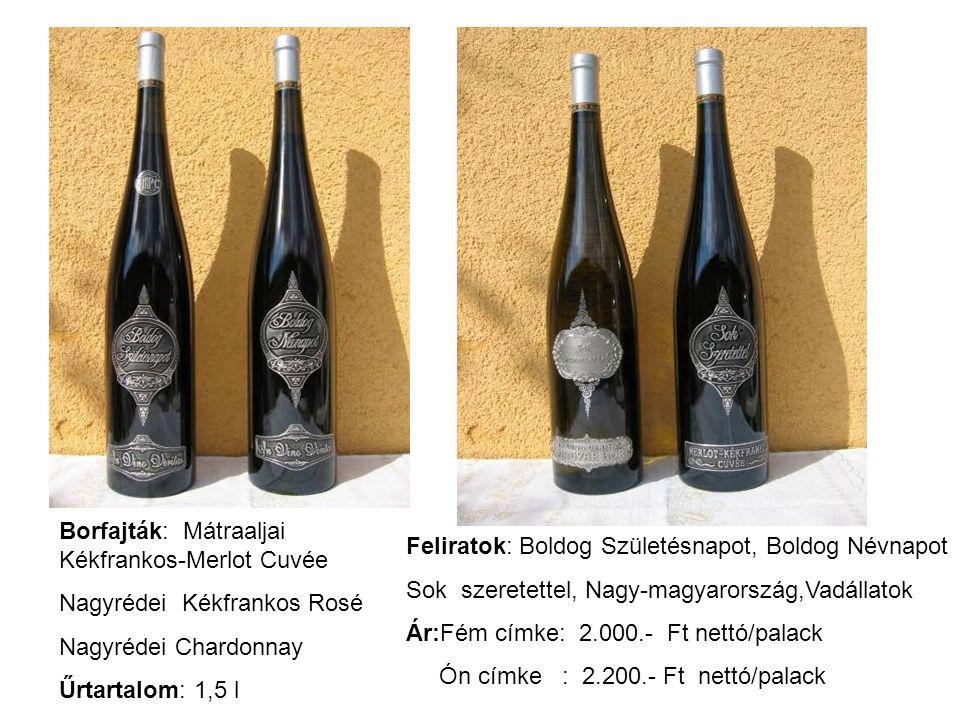 Borfajták: Mátraaljai Kékfrankos-Merlot Cuvée Nagyrédei Kékfrankos Rosé Nagyrédei Chardonnay Űrtartalom: 1,5 l Feliratok: Boldog Születésnapot, Boldog