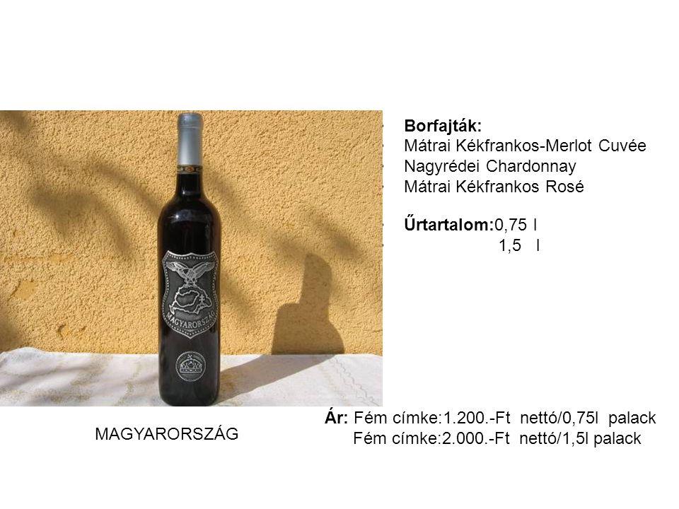 Borfajták: Mátrai Kékfrankos-Merlot Cuvée Nagyrédei Chardonnay Mátrai Kékfrankos Rosé Űrtartalom:0,75 l 1,5 l Ár: Fém címke:1.200.-Ft nettó/0,75l pala