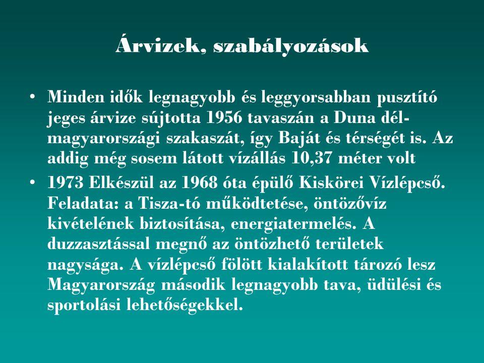 Árvizek, szabályozások Minden id ő k legnagyobb és leggyorsabban pusztító jeges árvize sújtotta 1956 tavaszán a Duna dél- magyarországi szakaszát, így