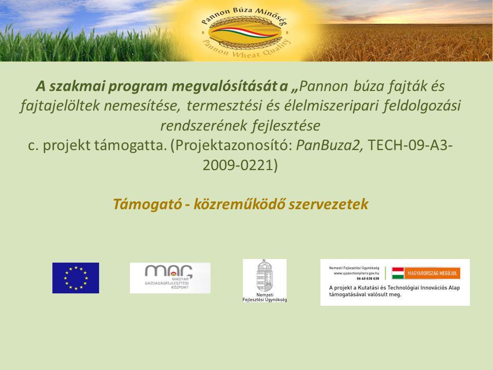 """A szakmai program megvalósítását a """"Pannon búza fajták és fajtajelöltek nemesítése, termesztési és élelmiszeripari feldolgozási rendszerének fejlesztése c."""