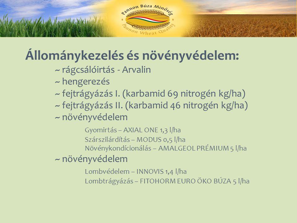 Állománykezelés és növényvédelem: ~ rágcsálóirtás - Arvalin ~ hengerezés ~ fejtrágyázás I.