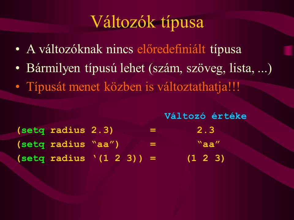Változók típusa A változóknak nincs előredefiniált típusa Bármilyen típusú lehet (szám, szöveg, lista,...) Típusát menet közben is változtathatja!!.