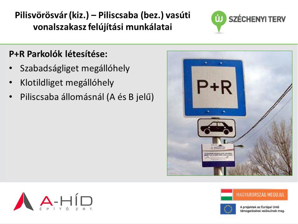 Pilisvörösvár (kiz.) – Piliscsaba (bez.) vasúti vonalszakasz felújítási munkálatai P+R Parkolók létesítése: Szabadságliget megállóhely Klotildliget me