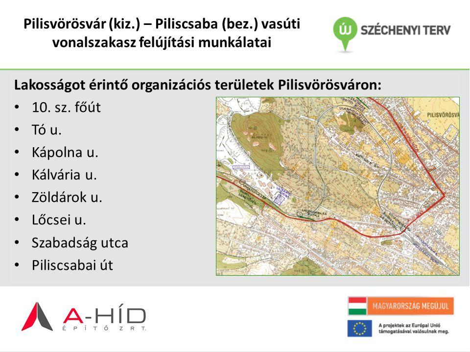 Pilisvörösvár (kiz.) – Piliscsaba (bez.) vasúti vonalszakasz felújítási munkálatai Lakosságot érintő organizációs területek Pilisvörösváron: 10. sz. f