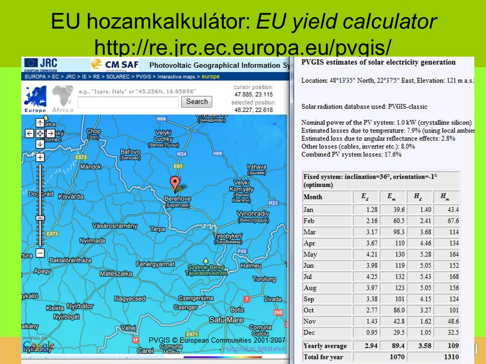 EU hozamkalkulátor: EU yield calculator http://re.jrc.ec.europa.eu/pvgis/