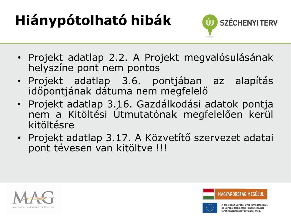 Hiánypótolható hibák Projekt adatlap 2.2. A Projekt megvalósulásának helyszíne pont nem pontos Projekt adatlap 3.6. pontjában az alapítás időpontjának