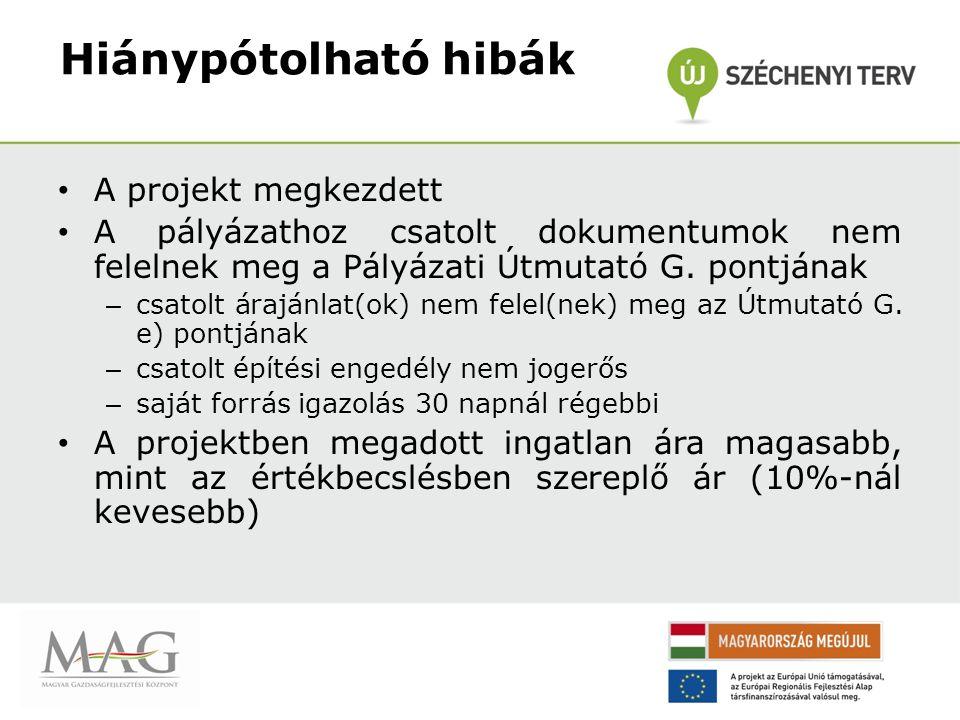 A projekt megkezdett A pályázathoz csatolt dokumentumok nem felelnek meg a Pályázati Útmutató G. pontjának – csatolt árajánlat(ok) nem felel(nek) meg