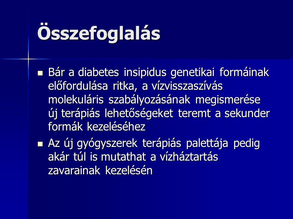 Összefoglalás Bár a diabetes insipidus genetikai formáinak előfordulása ritka, a vízvisszaszívás molekuláris szabályozásának megismerése új terápiás l