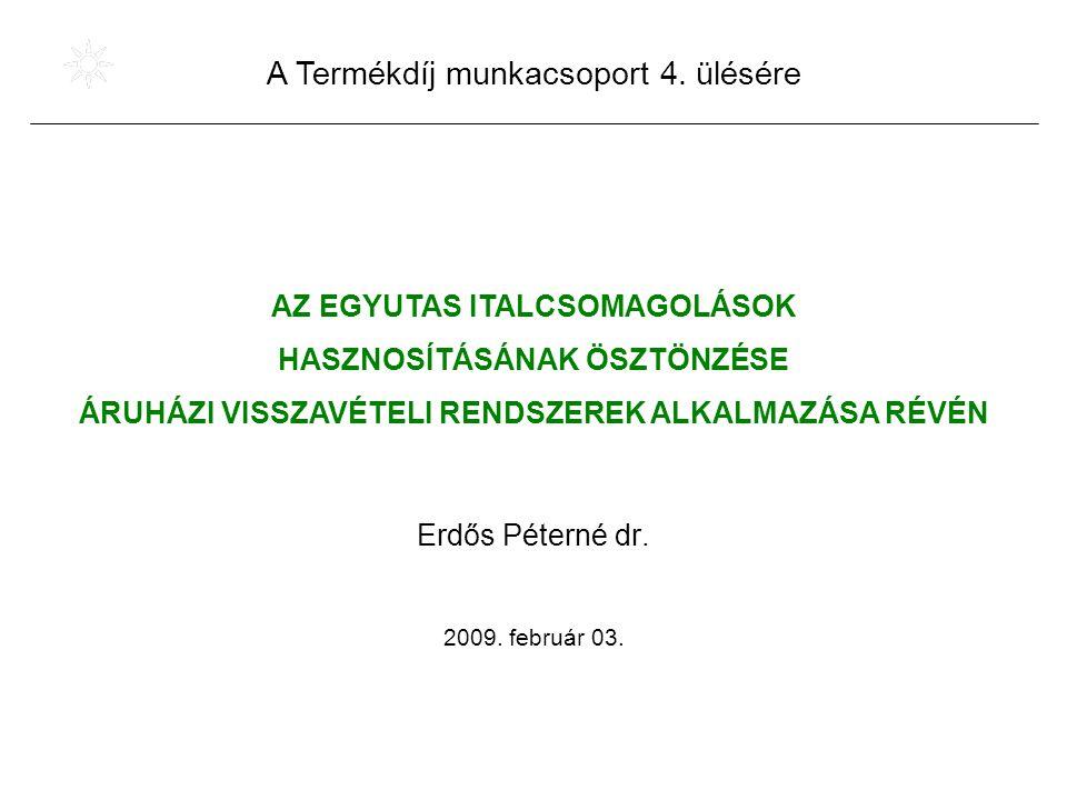 Erdős Péterné dr. 2009. február 03. A Termékdíj munkacsoport 4.