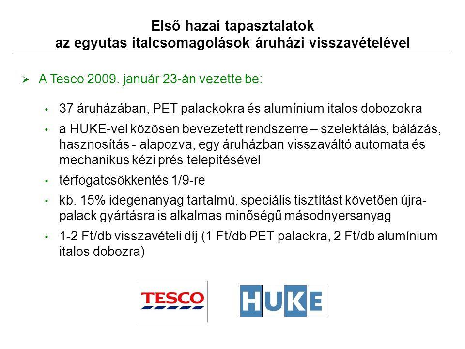 Első hazai tapasztalatok az egyutas italcsomagolások áruházi visszavételével  A Tesco 2009.