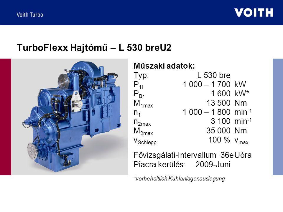 TurboFlexx Hajtómű – L 530 breU2 *vorbehaltlich Kühlanlagenauslegung Műszaki adatok: Typ:L 530 bre P 1i 1 000 – 1 700kW P Br 1 600kW* M 1max 13 500Nm