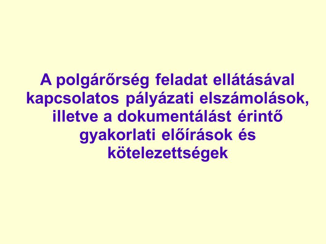 A polgárőrség feladat ellátásával kapcsolatos pályázati elszámolások, illetve a dokumentálást érintő gyakorlati előírások és kötelezettségek