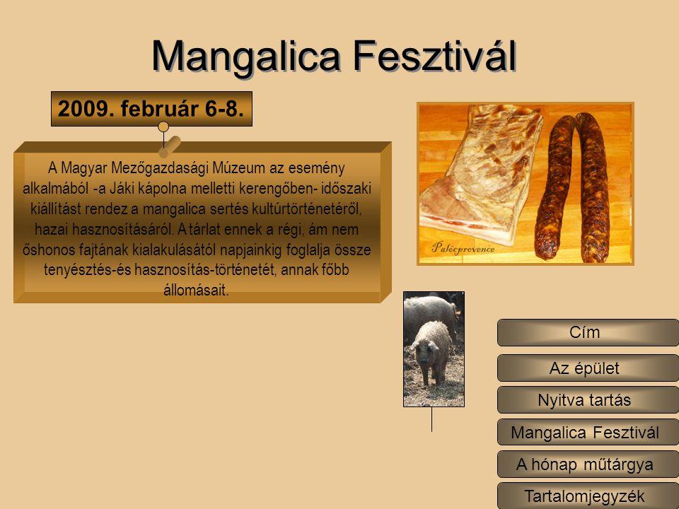 A Magyar Mezőgazdasági Múzeum az esemény alkalmából -a Jáki kápolna melletti kerengőben- időszaki kiállítást rendez a mangalica sertés kultúrtörténetéről, hazai hasznosításáról.