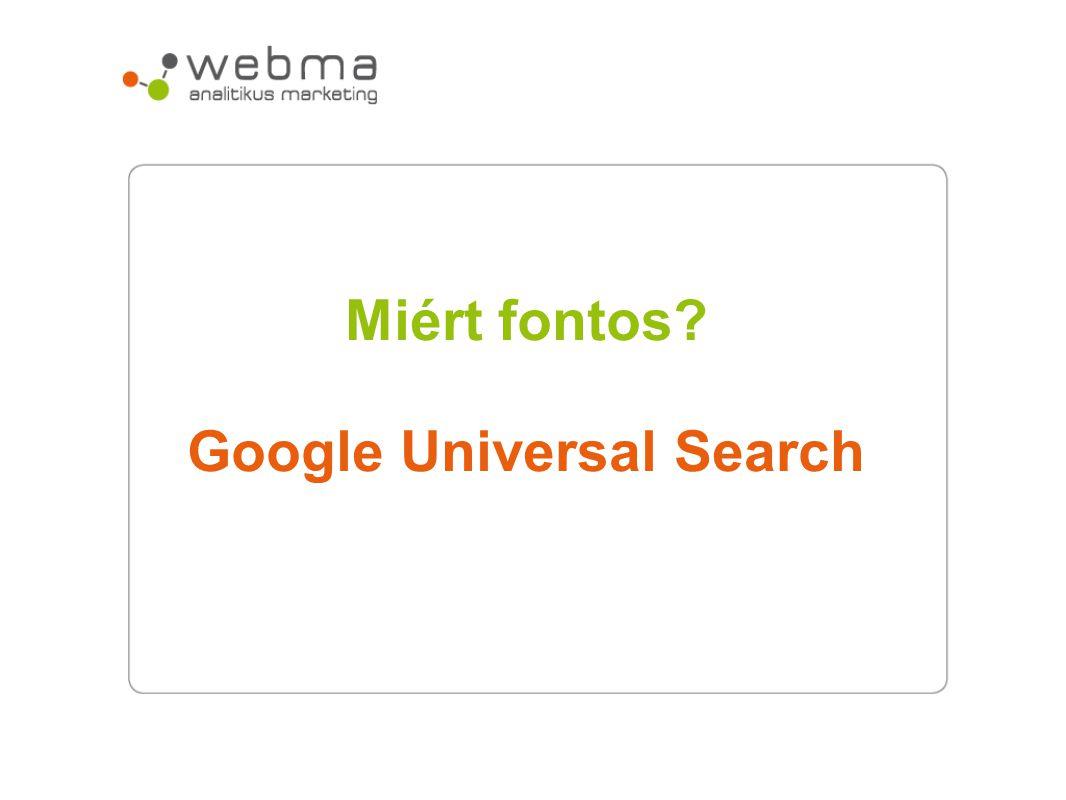 Miért fontos? Google Universal Search