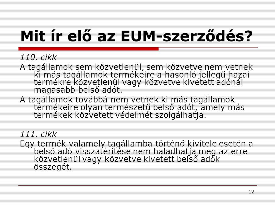 12 Mit ír elő az EUM-szerződés.110.