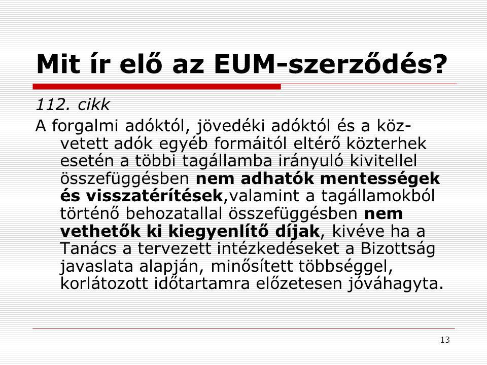 13 Mit ír elő az EUM-szerződés.112.