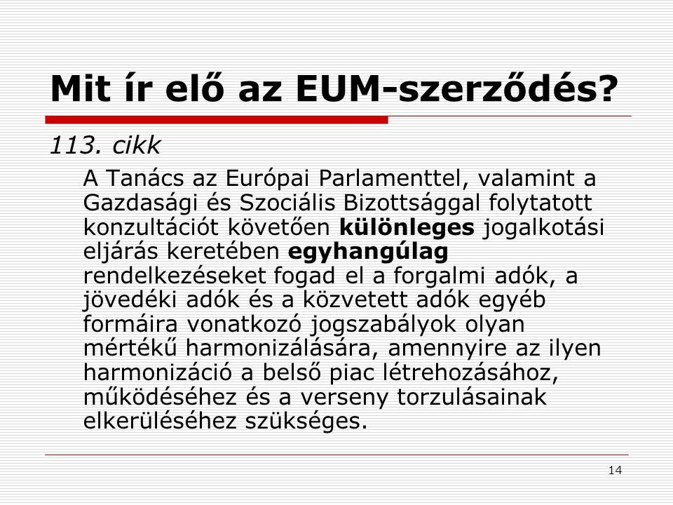 14 Mit ír elő az EUM-szerződés.113.