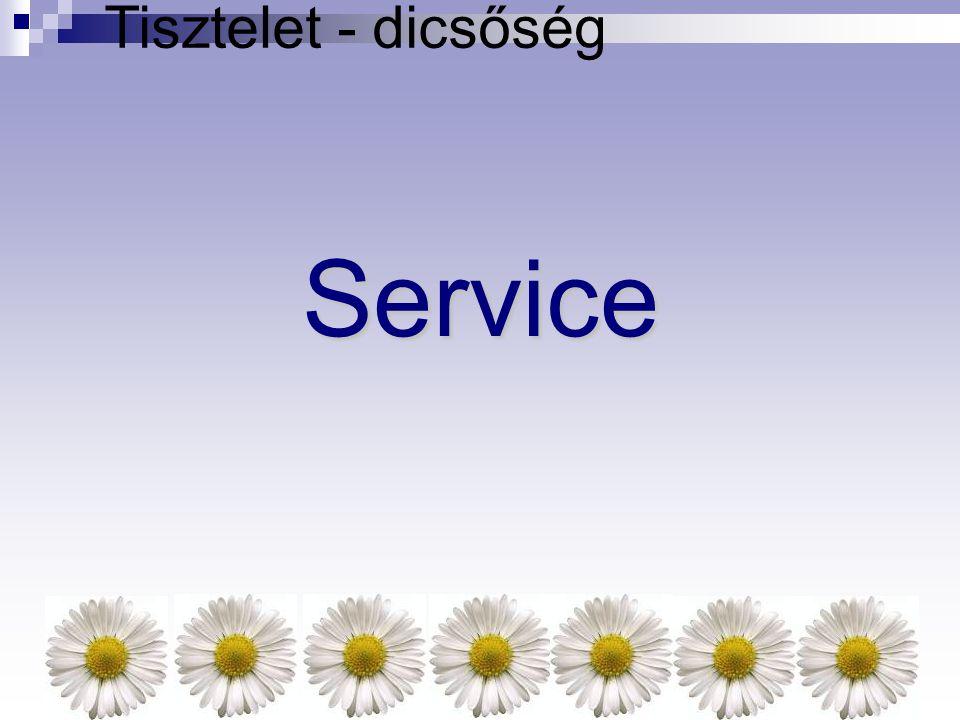Tisztelet - dicsőség Service