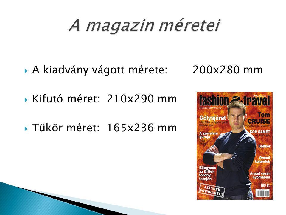  A kiadvány vágott mérete:200x280 mm  Kifutó méret: 210x290 mm  Tükör méret: 165x236 mm