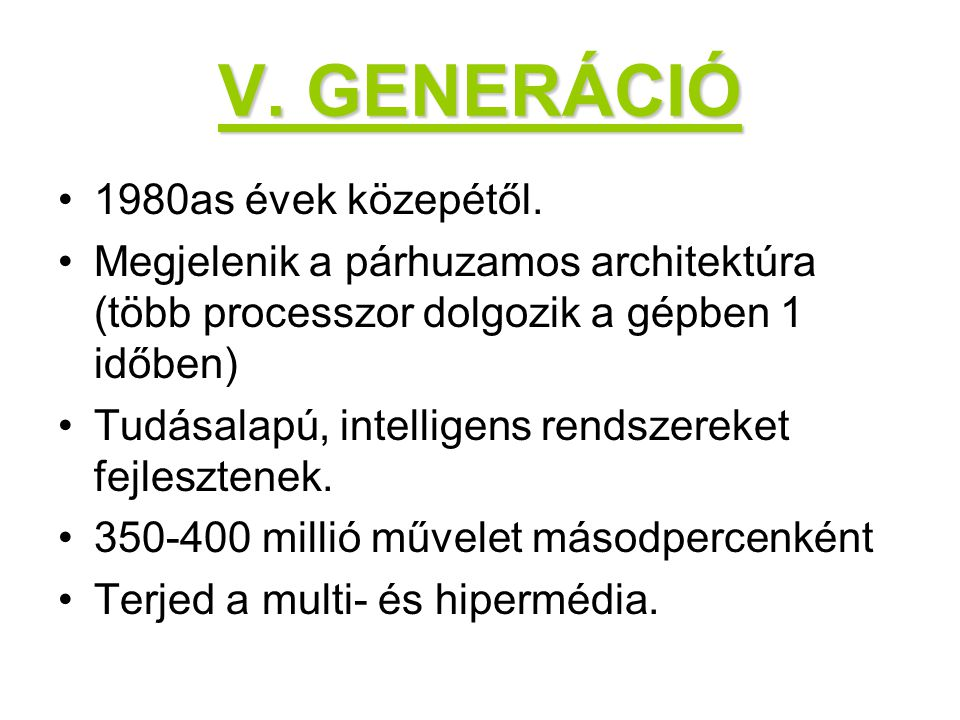 V.GENERÁCIÓ 1980as évek közepétől.