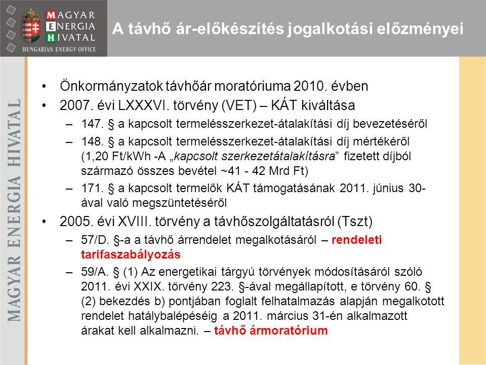 Önkormányzatok távhőár moratóriuma 2010. évben 2007. évi LXXXVI. törvény (VET) – KÁT kiváltása –147. § a kapcsolt termelésszerkezet-átalakítási díj be