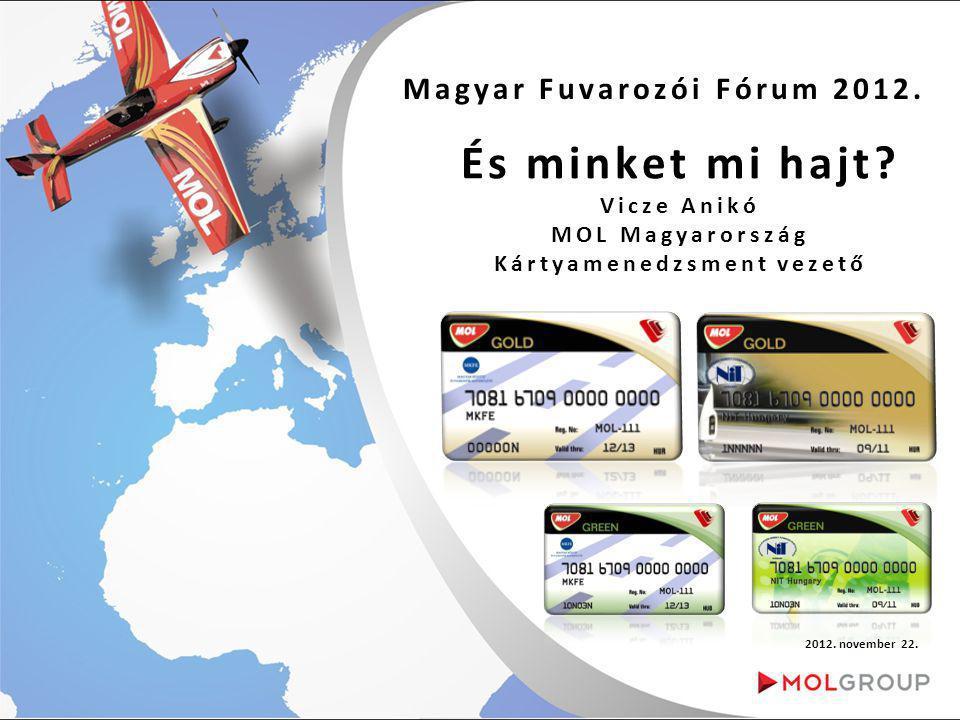 Magyar Fuvarozói Fórum 2012.2012. november 22. És minket mi hajt.