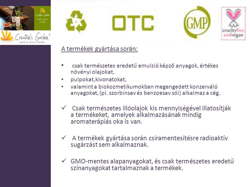 A termékek gyártása során: csak természetes eredetű emulzió képző anyagok, értékes növényi olajokat, pulpokat,kivonatokat, valamint a biokozmetikumokb
