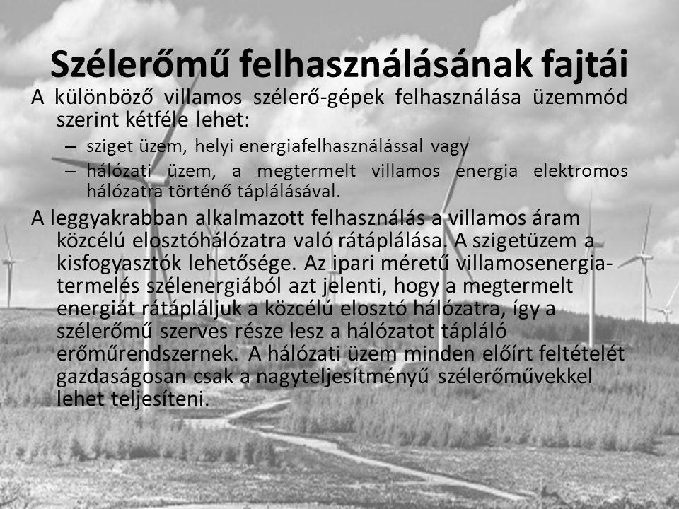 Szélerőmű felhasználásának fajtái A különböző villamos szélerő-gépek felhasználása üzemmód szerint kétféle lehet: – sziget üzem, helyi energiafelhaszn
