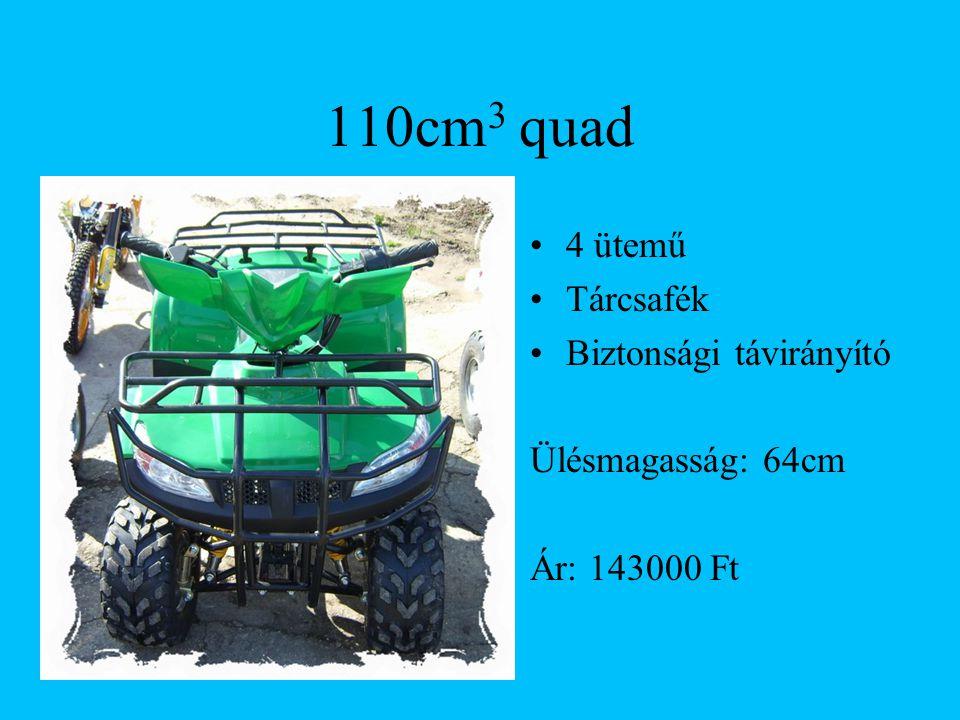 110cm 3 quad 4 ütemű Tárcsafék Biztonsági távirányító Ülésmagasság: 60cm Ár: 124000 Ft