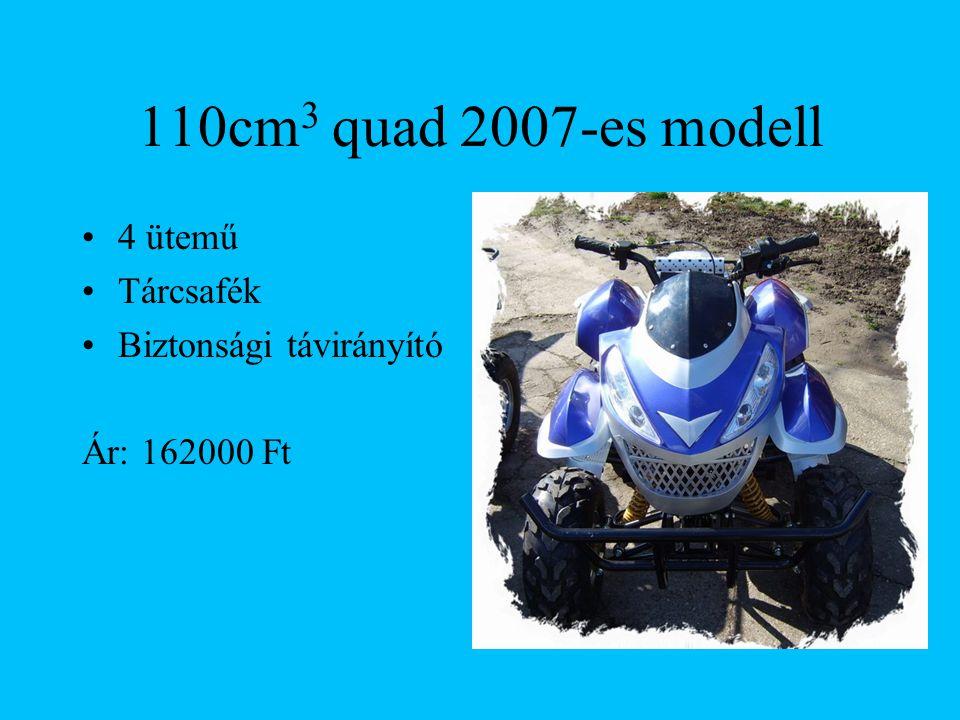 110cm 3 quad 2007-es modell 4 ütemű Tárcsafék Biztonsági távirányító Ár: 162000 Ft