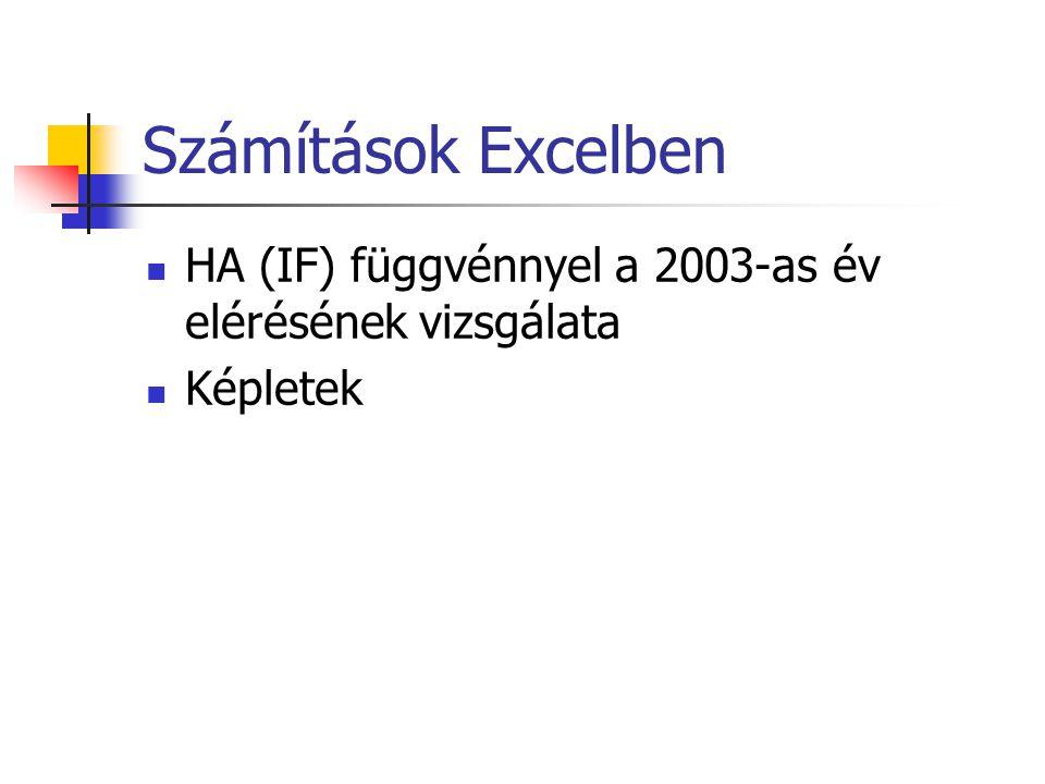 Számítások Excelben HA (IF) függvénnyel a 2003-as év elérésének vizsgálata Képletek