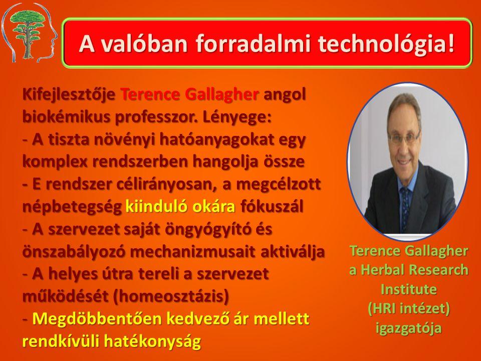 Kifejlesztője Terence Gallagher angol biokémikus professzor. Lényege: - A tiszta növényi hatóanyagokat egy komplex rendszerben hangolja össze - E rend