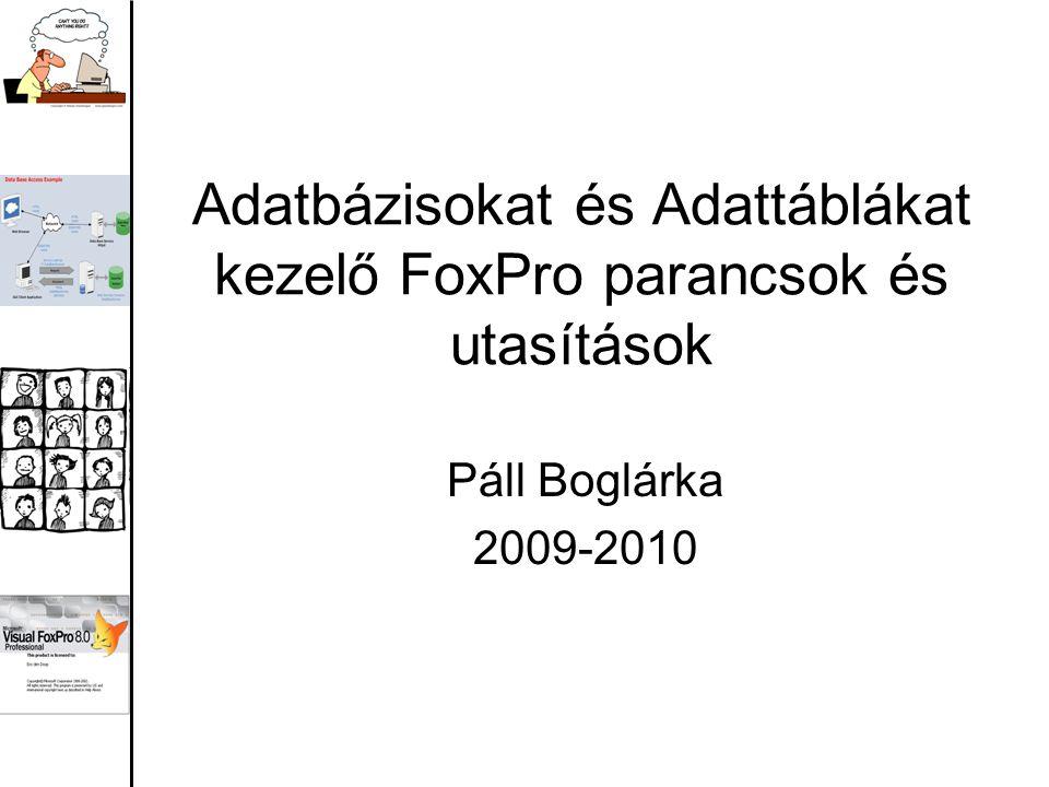 Feladat Hozzuk létre FoxPro-ban egy üzlet asatbázist ügynök, termék és eladás táblákkal és töltsük fel ezeket adatokkal Ügynök(ü_szszám, név, tel) Termék(t_kód, név, ár) Eladás(ü_szszám, t_kód, mennyiseg) ügynök termék eladás