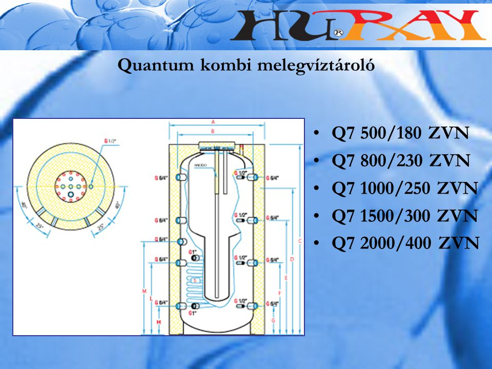 Quantum kombi melegvíztároló Q7 500/180 ZVN Q7 800/230 ZVN Q7 1000/250 ZVN Q7 1500/300 ZVN Q7 2000/400 ZVN