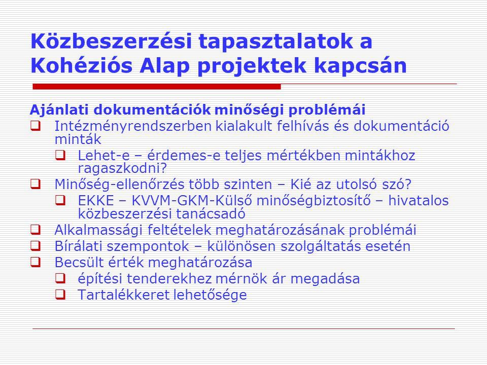 Közbeszerzési tapasztalatok a Kohéziós Alap projektek kapcsán Ajánlati dokumentációk minőségi problémái  Intézményrendszerben kialakult felhívás és d